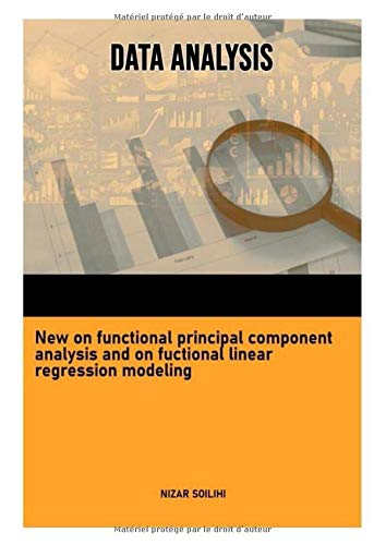 Data Analysis: New on functional principal component Analysis and on functional linear regression modeling