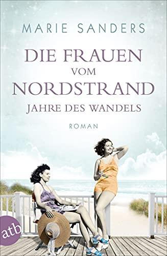 Die Frauen vom Nordstrand - Jahre des Wandels: Roman (Die Seebad-Saga 3)