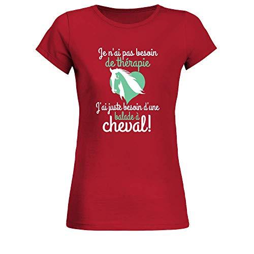 TEEZILY T-Shirt Femme Je n'ai Pas Besoin de thérapie J'Ai Juste Besoin d'une Balade à Cheval ! - Rouge - XL
