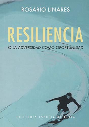 Resiliencia o la adversidad como oportunidad (Otros títulos