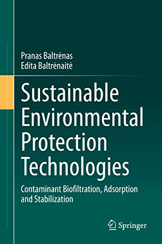 Sustainable Environmental Protection Technologies: Contaminant Biofiltration, Adsorption and Stabilization (English Edition)