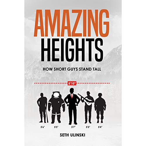 Amazing Heights: How Short Guys Stand Tall audiobook cover art