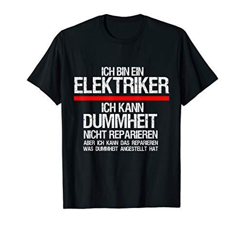 Herren Elektriker Humor lustiger Spruch Elektriker Geschenkidee Fun T-Shirt