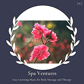 Spa Ventures - Easy Listening Music For Body Massage And Therapy