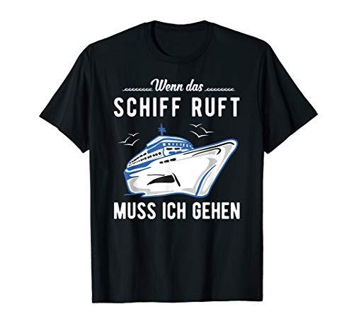 Wenn das Schiff ruft - Kreuzfahrt T-Shirt