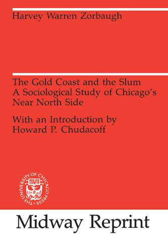 The Gold Coast and the Slum: A Sociological Study of Chicago's Near North Side (University of Chicago Sociological Serie