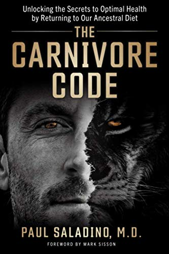 fitness nutrition The Carnivore Code: Unlocking the Secrets to Optimal Health by Returning to Our Ancestral