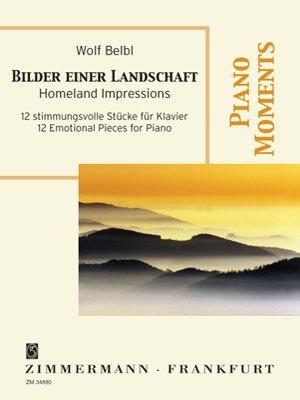 Bilder einer Landschaft: 12 stimmungsvolle Stücke. Klavier. (Piano Moments)