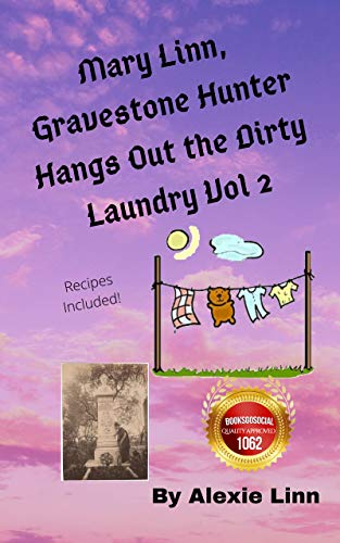 Mary Linn, Gravestone Hunter Hangs Out the Dirty Laundry: A Mary Linn Hassenpfeffer Mystery/Adventure by [Alexie Linn]