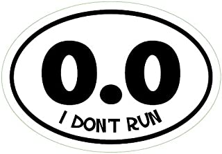 WickedGoodz Oval 0.0 I Don't Run Vinyl Decal - Funny Bumper Sticker - Perfect for Running and Marathoners Gift (White)