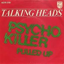 Psycho Killer / Pulled Up