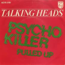 Psycho Killer / Pulled Up
