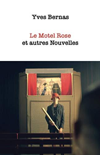 Le Motel Rose et autres nouvelles