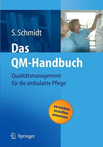 Das QM-Handbuch: Qualitätsmanagement für die ambulante Pflege: Erste Auflage