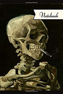 """Notebook: Skull of a Skeleton with Burning Cigarette~ Vincent Van Gogh Inspired, Soft Matte Cover, 120 Lined Pages 6""""x9"""" ~..."""