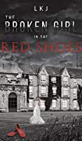 The Broken Girl in the Red Shoes