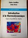 INTRODUCTION A LA THERMODYNAMIQUE. Cours et problèmes résolus, 3ème édition revue et augmentée
