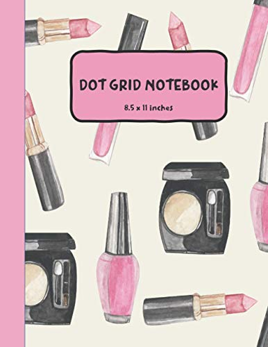 Cosmetic Dot Grid Notebook: 8.5 x 11 Journal With 120 Dotted Pages, Beautiful and Colorful Cosmetic Makeup in a Nice Size Book