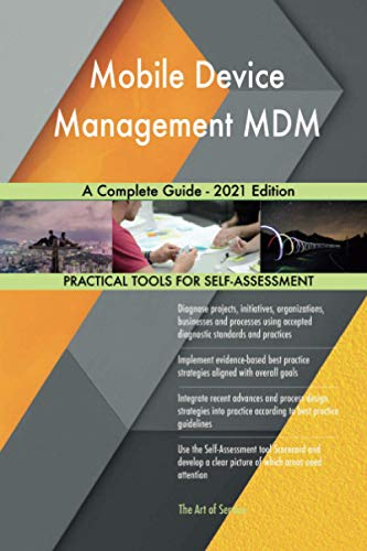 Mobile Device Management MDM A Complete Guide - 2021 Edition