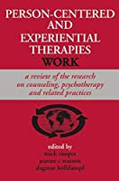 Person-Centered and Experiential Therapies Work: A Review of the Research on Counceling, Psychotherapy and Related Practices