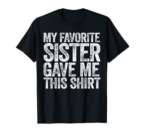 Maglietta My Favorite Sister Gave Me This Maglietta