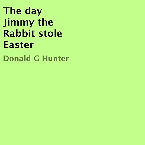 The Day Jimmy the Rabbit Stole Easter  By  cover art