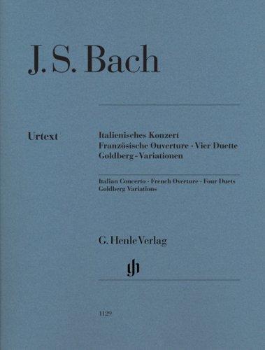Italienisches Konzert · Französische Ouvertüre · Vier Duette · Goldberg-Variationen: Urtextausgabe ohne Fingersatz