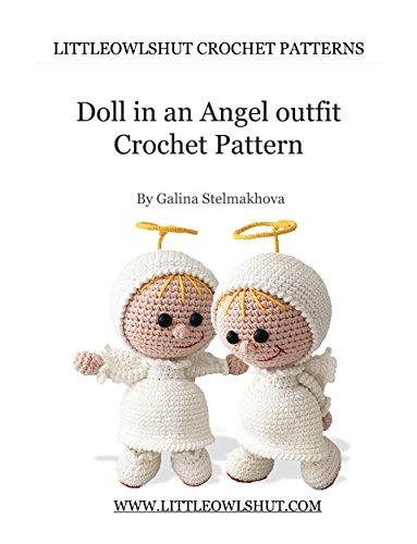 Crochet Pattern Doll in an Angel outfit Amigurumi (LittleOwlsHut) (Dolls Book 11) (English Edition)