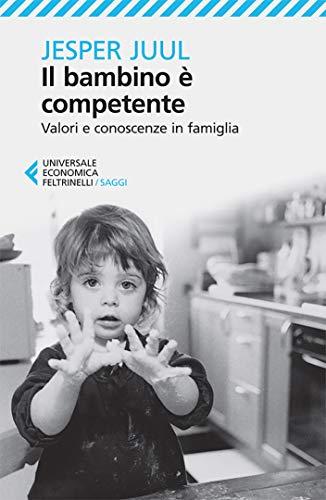 Il bambino è competente (Universale economica. Saggi Vol. 8262)