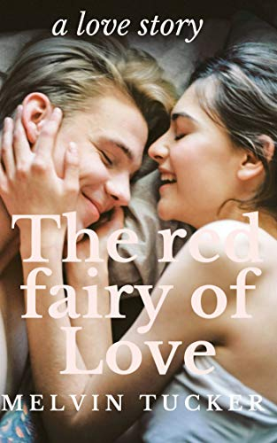 The red fairy of Love:The love of school life is novel (English Edition)