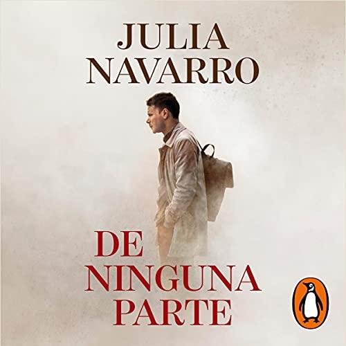 De ninguna parte [From Nowhere] Audiobook By Julia Navarro cover art