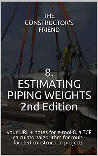 8. ESTIMATING CS PIPING WEIGHTS: your URL + notes for e-tool-8, a...