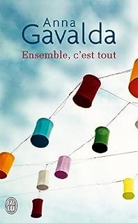 By Anna Gavalda Ensemble, C'Est Tout (Litterature Generale) (French Edition)