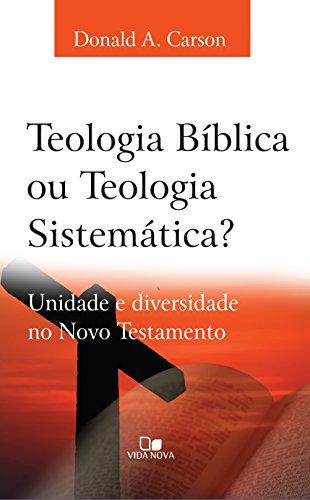 Teologia bíblica ou Teologia sistemática?: Unidade e diversidade no Novo Testamento