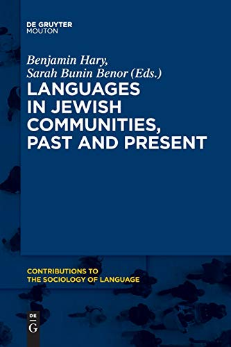 Languages in Jewish Communities, Past and Present (Contributions to the Sociology of Language [CSL], Band 112)