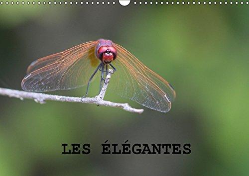 Les Elegantes 2018: Les Libellules Gracieuses Et Legeres. (Calvendo Nature) (French Edition)