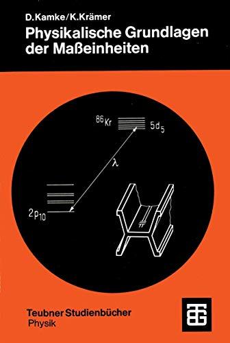 Physikalische Grundlagen der Masseinheiten: Mit einem Anhang uber Fehlerrechnung (Teubner Studienbucher : Physik) (German Edition): Mit einem Anhang über Fehlerrechnung (Teubner Studienbücher Physik)