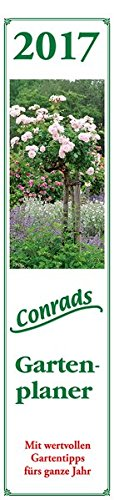 Conrads Gartenplaner 2017 - Streifenkalender (11 x 50) - mit Gartentipps - Streifenplaner - Wandplaner