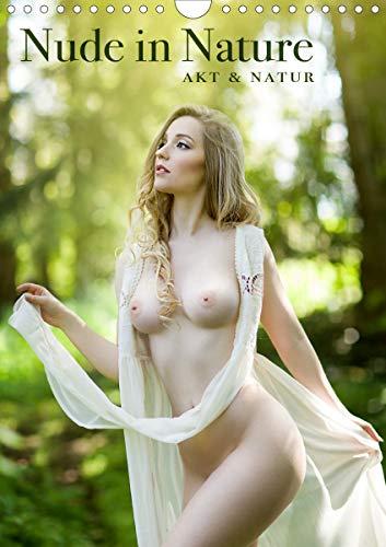 Nude in Nature - Akt und Natur (Wandkalender 2021 DIN A4 hoch)