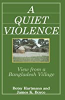 A Quiet Violence: View from a Bangladesh Village