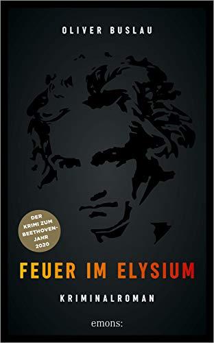 Feuer im Elysium: Kriminalroman von [Oliver Buslau]