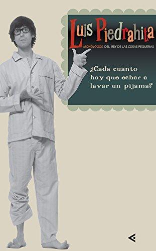 ¿Cada cuánto hay que echar a lavar el pijama?: Monólogos del rey de las cosas pequeñas (Tendencias)