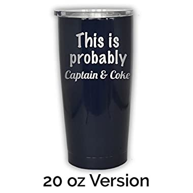 This is Probably Captain Coke Stainless Steel Tumbler Vacuum Insulated - Double Wall - Thermal Coffee Travel Cup Mug Thermos - Hold Ice Over 24 Hour (navy, 20 oz)