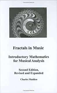 Fractals in Music: Introductory Mathematics for Musical Analysis Second Edition