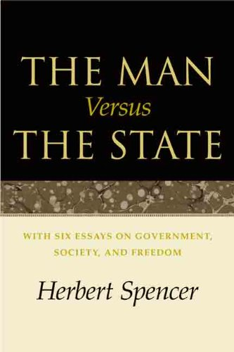 The Man Versus the State: With Six Essays on Government, Society, and Freedom (English Edition)