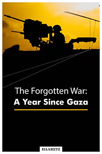 Haaretz e-books - The Forgotten War: A Year Since Gaza (English Edition)