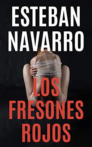 LOS FRESONES ROJOS de Esteban Navarro