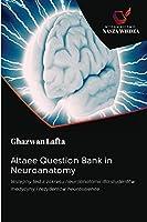 Altaee Question Bank in Neuroanatomy