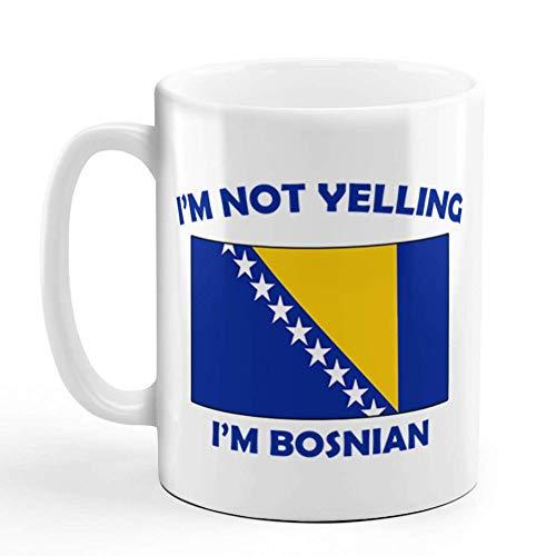 I'M Not Yelling I Am Bosnian Bosnia Herzegovina Bosnians Coffee Tea Mug Cup Holiday Christmas Hanukkah For Men & Women F05A6N