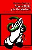 Con la Biblia y la Parabellum: Cuando la Iglesia vasca ponía una vela a Dios y otra al diablo (ATALAYA)